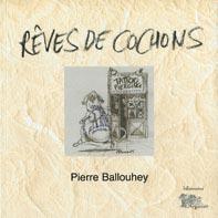 Ballouhey - Rêves de cochons