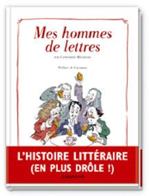 Mes hommes de lettres - Catherine Meurisse