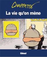 Chappatte - La vie qu'on mène