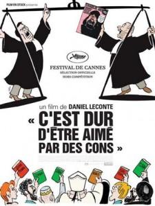 """Affiche du film de Daniel Leconte """"C'est dur d'être aimé par des cons"""""""