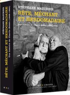 Bête, méchant et hebdomadaire. un livre de Stéphane Mazurier