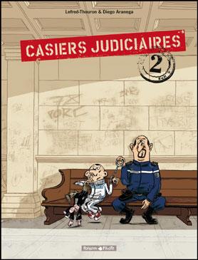 Casiers judicieres de Lefred-Thouron et Diégo Aranega