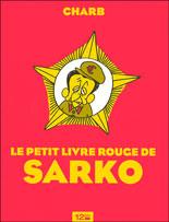 Le petit livre rouge de Sarko par Charb