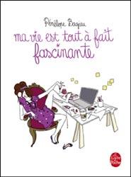 Pénélope Bagieu - Ma vie est tout à fait fascinante