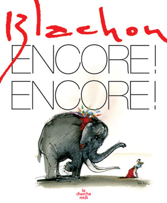 Blachon - Encore! Encore!