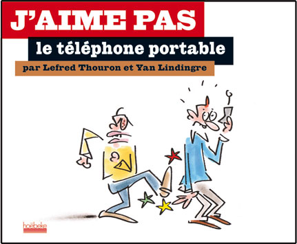 J'aime pas les portables - Lefred-Thouron et Yan Lindingre