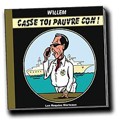 Casse toi pauvre con - Willem